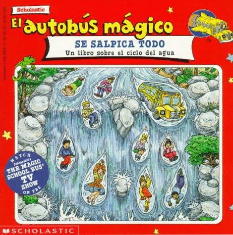 9780590859516: Wet All Over (Spn) (El Autobus Magico / the Magic School Bus)