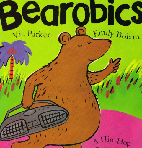 9780590870382: Bearobics: A Hip-Hop Counting Story by Vic Parker, Emily Bolan (1998) Paperback