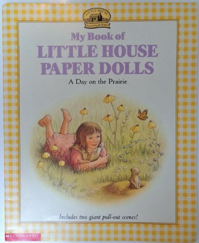 9780590870603: My Book of Little House Paper Dolls: A Day on the Prairie