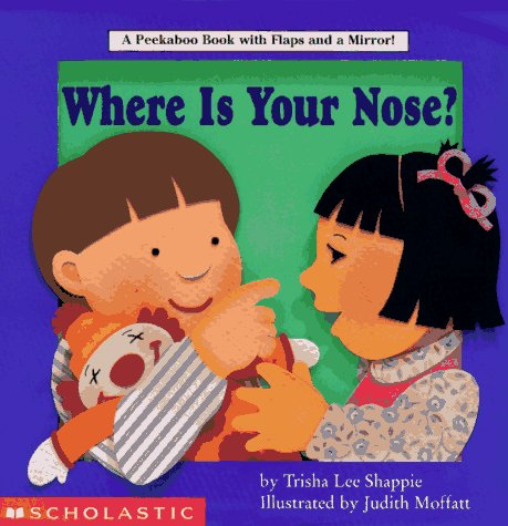 9780590877275: Where Is Your Nose?: A Peekabook Book With Flaps and a Mirror!
