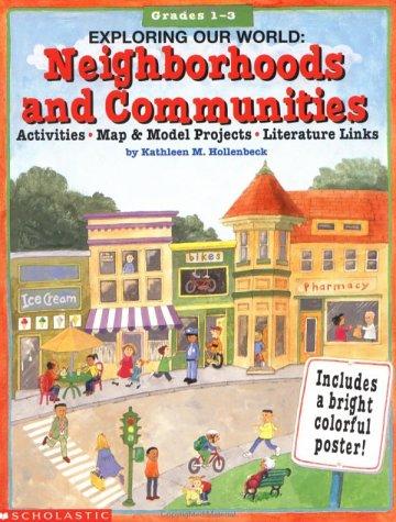 Exploring Our World: Neighborhoods and Communities (Grades: Hollenbeck, Kathleen M.