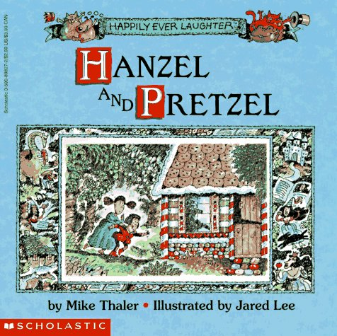 Hanzel and Pretzel (Happily Ever Laughter): Thaler, Mike
