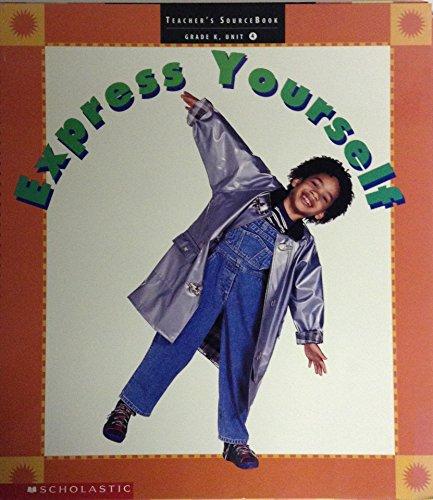 Creative Expression: Express Yourself. Grade K (Teacher's SourceBook: Kindergarten Place, Unit...