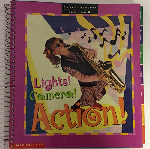 Lights! Camera! Action! (Teacher's SourceBook, Grade 2, Unit 3): Literacy Place Authors