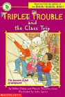 9780590907309: The Class Trip (Triplet Trouble)