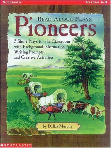 9780590918114: Read-Aloud Plays: Pioneers (Grades 4-8)