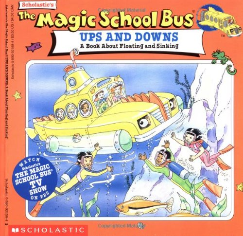 9780590921589: The Magic School Bus Ups And Downs: A Book About Floating And Sinking