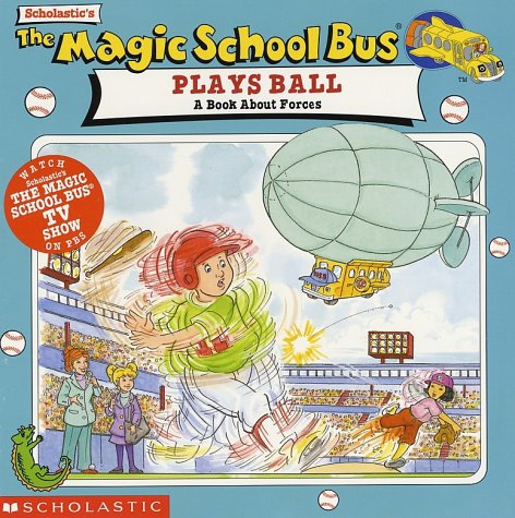 9780590922401: The Magic School Bus Plays Ball: A Book About Forces