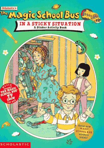 9780590922500: The Magic School Bus in a Sticky Situation: A Sticker-Activity Book