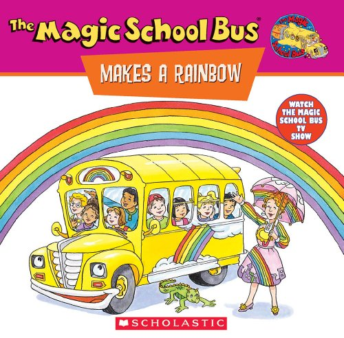 9780590922517: The Magic School Bus Makes A Rainbow: A Book About Color (Magic School Bus) (TV Tie-In)