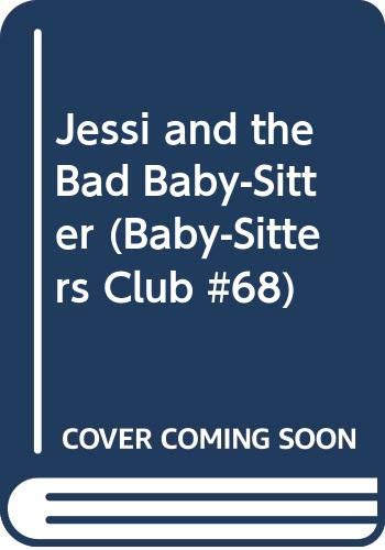 9780590925990: Jessi and the Bad Baby-Sitter (Baby-Sitters Club #68)
