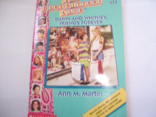 9780590926096: Dawn and Whitney, Friends Forever (The Baby-Sitters Club, #77)