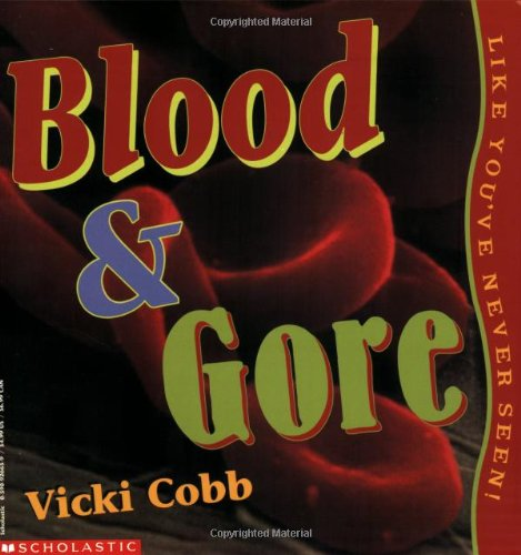 9780590926652: Blood And Gore Like You've Never Seen