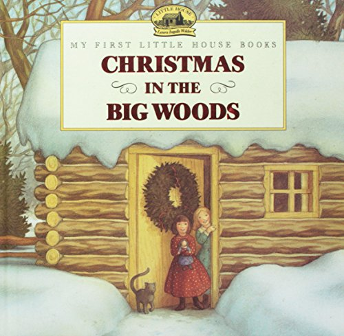 9780590928885: Christmas in the Big Woods (My First Little Christmas Books)