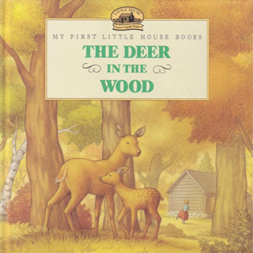 9780590928915: The deer in the wood (My first Little house books)