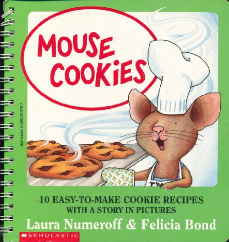 9780590933780: Mouse Cookies: 10 Easy-to-Make Cookie Recipes with a Story in Pictures