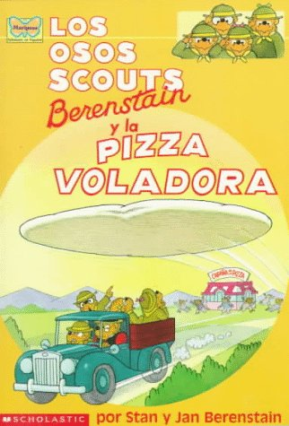9780590933803: Los osos scouts Berenstain y la pizza voladora / The Berenstain Bear Scouts and the Sci-Fi Pizza