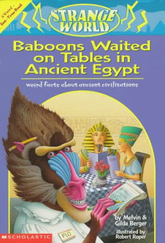 9780590937795: Strange World: Baboons Waited on Tables in Ancient Egypt, Weird Facts About Ancient Civilizations