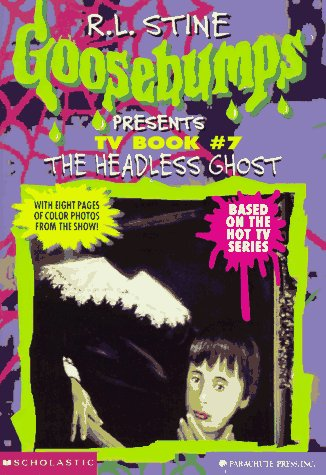 9780590939546: The Headless Ghost (Goosebumps Presents TV Book #7)