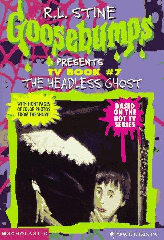 9780590939546: The Headless Ghost (Goosebumps Presents TV Book #7)