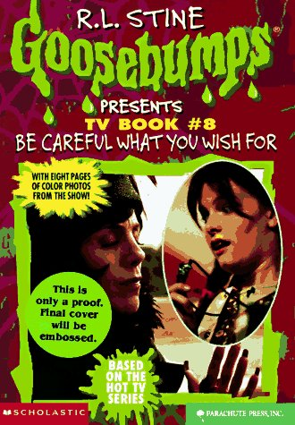9780590939553: Be Careful What You Wish for (Goosebumps Presents TV Book #8)