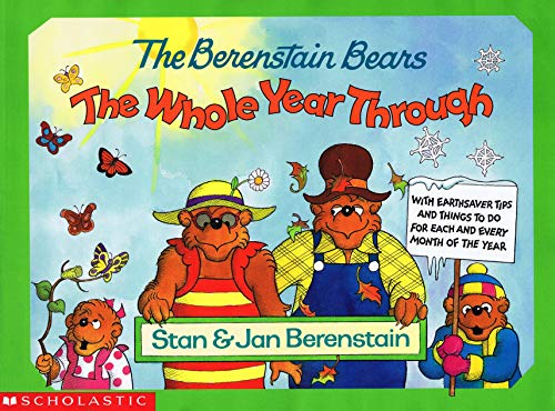 9780590944625: The Berenstain Bears the Whole Year Through: With Earthsaver Tips and Things to Do for Each and Every Month of the Year