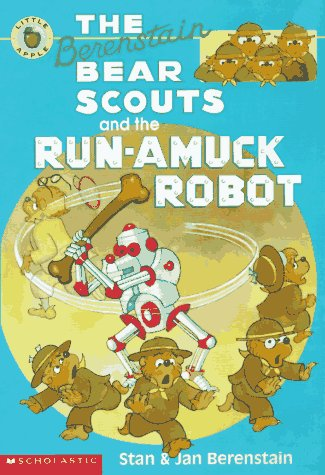 9780590944779: The Berenstain Bear Scouts and the Run-amuck Robot (Berenstain Bear Scouts)