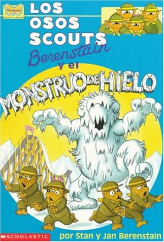 9780590944809: Los osos scouts Berenstain y el monstruo de hielo / The Berenstain Bear Scouts and the Ice Monster (Spanish Edition)