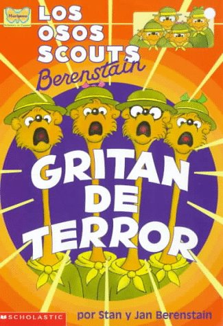 9780590944861: Los osos scouts Berenstain gritan de terror / The Berenstain Bear Scouts Scream Their Heads Off (Spanish Edition)