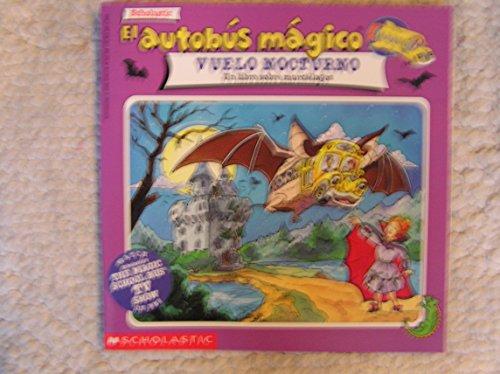9780590945196: El Autobus Magico El Vuelo Nocturno / Magic School Bus Going Batty: UN Libro Sobre Los Murcielagos/a Book About Bats (The Magic School Bus)