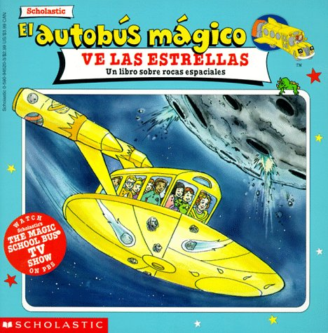 9780590945202: El autobus magico ve las estrellas / The Magic Bus Sees Stars: Un Libro Sobre Rocas Espaciales / A Book About Space Rocks (El Autobus Magico / the Magic School Bus)