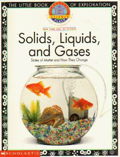 Solids, Liquids, and Gases: States of Matter: anonymous