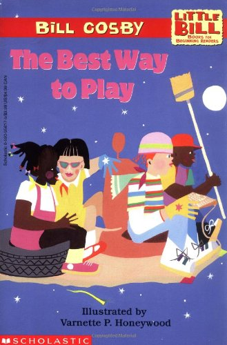 9780590956178: The Best Way to Play: A Little Bill Book for Beginning Readers, Level 3 (Oprah's Book Club)