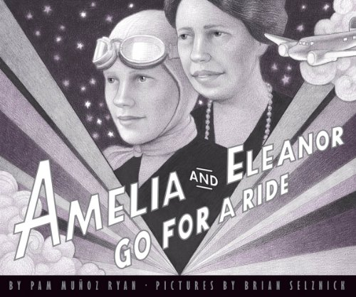 Amelia And Eleanor Go For A Ride (SIGNED): Ryan, Pam Munoz; Selznick, Brian