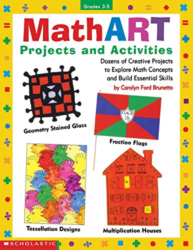 9780590963718: Mathart Projects and Activities: Dozens of Creative Projects to Explore Math Concepts and Build Essential Skills