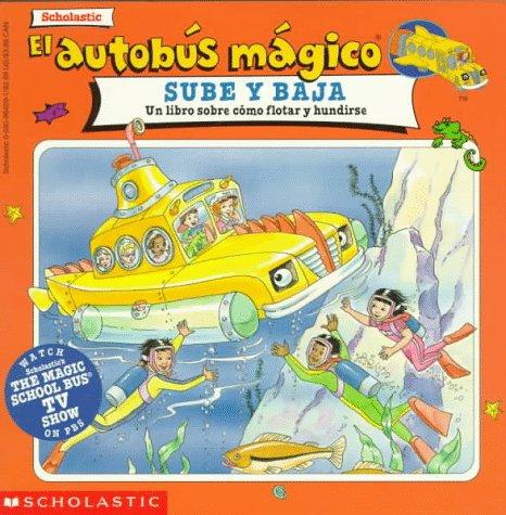 9780590964296: Scholastic El Autobus Magico Sube Y Baja: UN Libro Sobre Como Flotar Y Hundirse (English and Spanish Edition)