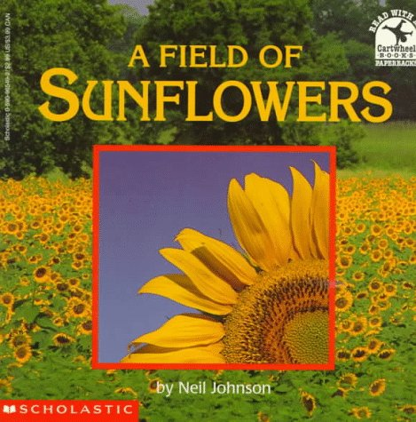 A Field of Sunflowers (Read with Me Cartwheel Books (Scholastic Paperback)) (0590965492) by Neil Johnson