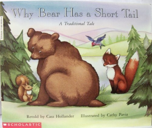 9780590965842: Why Bear Has A Short Tail: A Traditional Tale