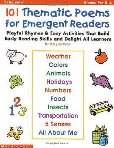101 Thematic Poems for Emergent Readers (Grades PreK-2): Mary Sullivan