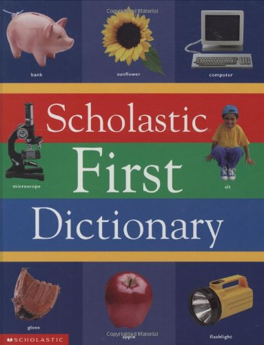 9780590967860: Scholastic First Dictionary