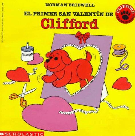 9780590974691: El Primer San Valentin De Clifford/Clifford's First Valentine's Day (Mariposa, Scholastic En Espanol)