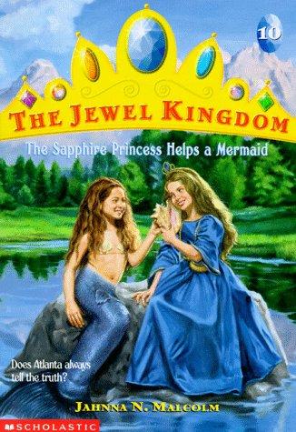 9780590978781: The Sapphire Princess Helps a Mermaid (Jewel Kingdom No. 10)