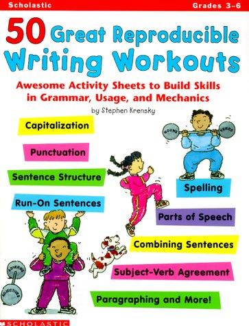 50 Great Reproducible Writing Workouts (Grades 4-6): Krensky, Stephen