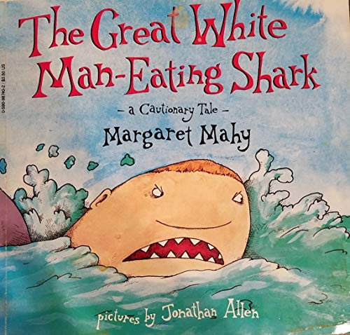9780590987400: The Great White Man-Eating Shark: A Cautionary Tale