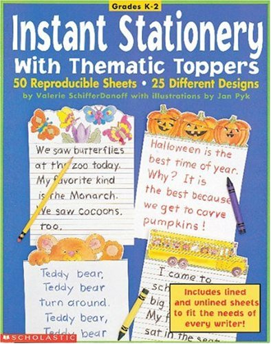 Instant Stationery With Thematic Toppers (Grades K-2): Schifferdanoff, Valerie, Pyk,
