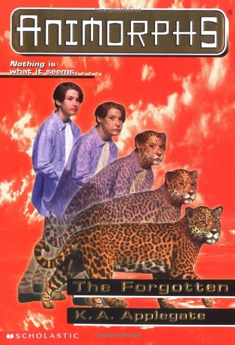 The Forgotten (Animorphs #11) (0590997327) by K.A. Applegate