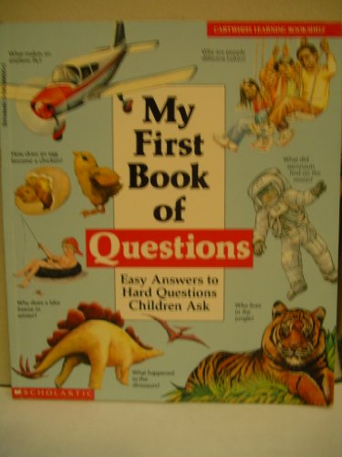 9780590998253: My First Book of Questions: Easy Answers to Hard Questions Children Ask