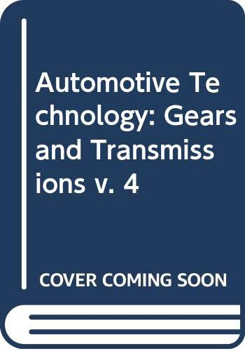 Gears and Transmissions (Automotive Technology vol 4): Editor-J G Giles