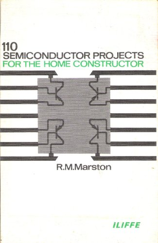 110 Semiconductor Projects for the Home Constructor: Marston, R.M.