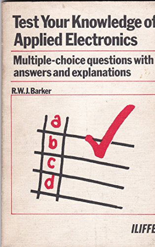 9780592028767: Applied Electronics: Multiple-choice Questions with Answers and Explanations (Test Your Knowledge)